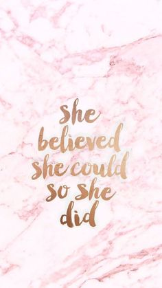 She believed she could, so she did, summer iphone wallpaper, pink marble background amazingly cute backgrounds to grace your screen Her Wallpaper, Iphone Wallpaper Marble, Phone Wallpaper Quotes, Cute Wallpaper For Phone, Trendy Wallpaper, Marble Wallpapers, Cute Pink Wallpaper Quotes, Cute Wallpapers With Quotes, Geometric Wallpaper Iphone