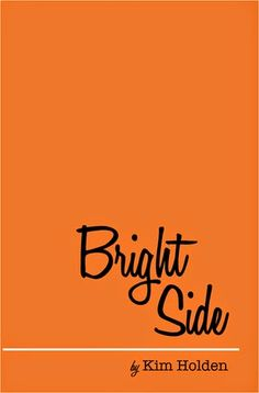 Reviews by Tammy and Kim: Review: The Bright Side by Kim Holden
