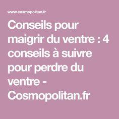 Conseils pour maigrir du ventre : 4 conseils à suivre pour perdre du ventre - Cosmopolitan.fr