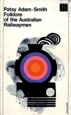 Folklore of the Australian Railwaymen / Andreas Schmid / 1971