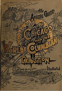 The Artistic guide to Chicago and the World's Columbian Exposition 1892