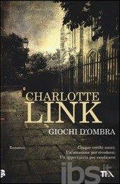 Giochi d'ombra - Link Charlotte - Libro - TEA - TEA Best Seller - IBS