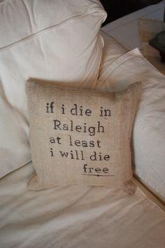 If I die in Raleigh Burlap Throw Pillow. $25.00, via Etsy. DIY