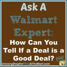 Ask a Walmart Expert: How Can You Tell If a Deal is a Good Deal? - Grocery Shop For FREE at The Mart!!