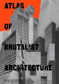 Best Art Books, Brutalist Buildings, Louis Kahn, Carlo Scarpa, Renzo Piano, Atlas, Zaha Hadid, Le Corbusier, Urban Planning