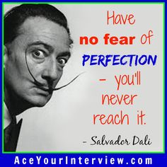 #SalvadorDali #quote - #perfection is overrated! #job #interview #JobSearch #hiring #jobs #LinkedIn