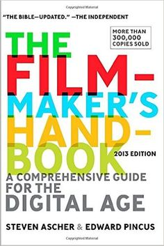 AmazonSmile: The Filmmaker's Handbook: A Comprehensive Guide for the Digital Age: 2013 Edition (9780452297289): Steven Ascher, Edward Pincus: Books
