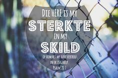 Die Here is my sterkte en my skild Afrikaans Quotes, Proverbs Quotes, Bible Scriptures, Christian Quotes, Philosophy, Qoutes, Poetry, Spirituality, Faith