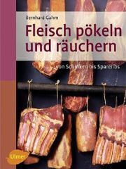 Kochbuch von Bernhard Gahm: Fleisch pökeln und räuchern Spareribs, How To Make Sausage, Sausage Making, Coconut Chicken, Smoking Meat, Preserving Food, Foods To Eat, Mole, Charcuterie