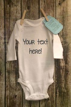 Custom Text Onesie (long sleeve or short sleeve)