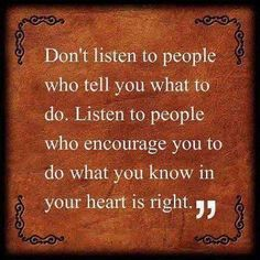 listen to people who encourage you life quotes quotes positive quotes quote life positive wise advice wisdom life lessons positive quote
