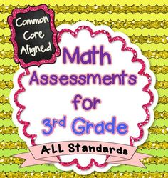 This 60+ page assessment bundle contains quick, 1 page math assessments for every 3rd Grade Common Core Math Standard.   There are 2 assessments included for each standard. Each assessment has the same 4 question format to ensure consistency in data.