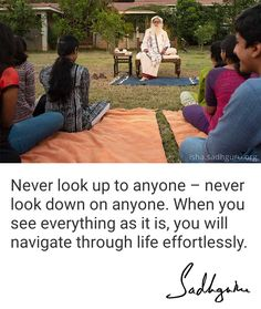 Never look up to anyone - never look down on anyone. When you see everything as it is, you will navigate through life effortlessly. Mystic Quotes, Look Down On, Pick Me Up, Spiritual Inspiration, Looking Up, Daily Quotes, Quote Of The Day, Quotes To Live By, Everything