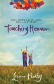 """(Bestelling Author Leonard Sweet: """"…[a] book of prodigious beauty and power, richer for each rereading…"""" Touching Heaven is rated on BN at 5.0 Stars with 7 Reviews and has 4.9 Stars with 57 Reviews on Amazon)"""