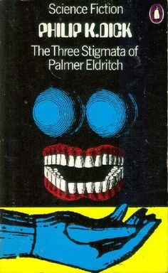 The Three Stigmata of Palmer Eldritch - Philip K Dick Book Cover Art, Book Cover Design, Book Art, Cool Books, Sci Fi Books, Science Fiction Books, Pulp Fiction, Cyberpunk, Johannes Itten