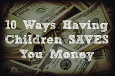 Have no fear: Having children saves you money! How? Once you become a parent, you will seldom have a free minute to shower and brush your teeth, let alone use deodorant, a razor, deep conditioning treatments, or beauty balm. You can count on using only about 1/8 of any personal hygiene products you used as a well-groomed, fully functional member of society once baby arrives.