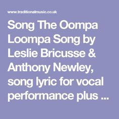 Song The Oompa Loompa Song by Leslie Bricusse & Anthony Newley, song lyric for vocal performance plus accompaniment chords for Ukulele, Guitar, Banjo etc.