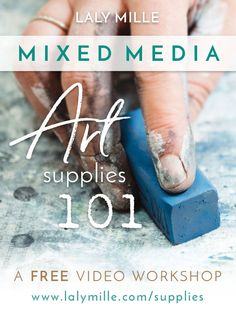 FREE WORKSHOP! Mixed Media Art Supplies 101 — Laly Mille