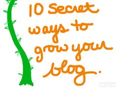 10 Secret ways to grown your blog
