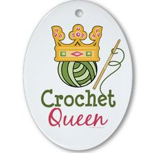 Source: http://www.cafepress.es/+crochet_queen_oval_ornament,402991210