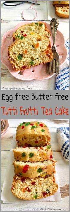 Today I'm sharing the recipe for Eggless Tutti Frutti Cake. I prefer tea cakes over