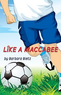 Like a Maccabee  Written by Barbara Bietz  Illustrated by Anita White  SYNOPSIS: Only one thing stands between victory for Ben and his soccer team: a school bully who torments Ben. Feeling misunderstood by those who love him most, Ben finds an unexpected friend in his grandfather.