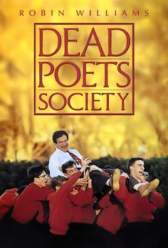 Dead Poets Society. Wonderful.