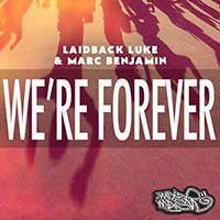 Laidback Luke & Marc Benjamin – We're Forever