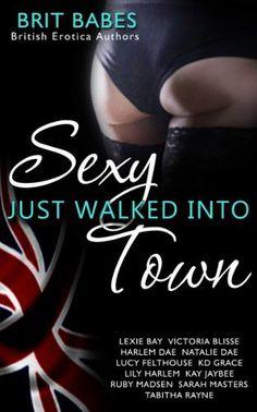 Sexy Just Walked Into Town: A Brit Babes Anthology by Lexie Bay, http://www.amazon.com/dp/B00IDAHK16/ref=cm_sw_r_pi_dp_PGaetb1J1PJBX