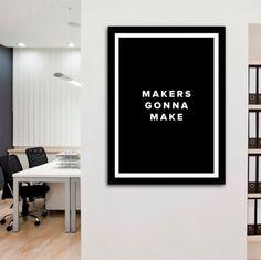 Makers Gonna Make Poster