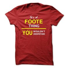 Its A FOOTE Thing - #design t shirt #best t shirts. CHEAP PRICE => https://www.sunfrog.com/Names/Its-A-FOOTE-Thing-rpkgx.html?id=60505