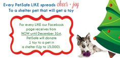 Want to make a difference in a shelter pet's life? For each new LIKE we receive on our Facebook page through December 31st, PetSafe will donate one toy to a shelter dog. We've got up to 15,000 toys to give away! Tell your friends to LIKE us today! https://www.facebook.com/PetSafeBrand