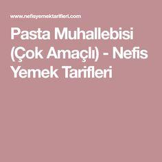 Pasta Muhallebisi (Çok Amaçlı) - Nefis Yemek Tarifleri