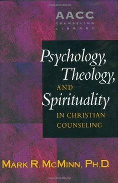 psychology theology and spirituality in christian Psychology, theology, and spirituality in christian counseling [aacc library] pdf - mark r mcminn and practicing counselors use of the american association six.