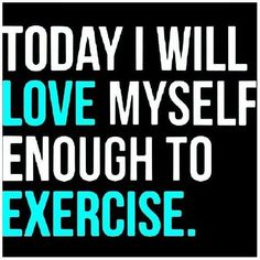 Love yourself enough to exercise