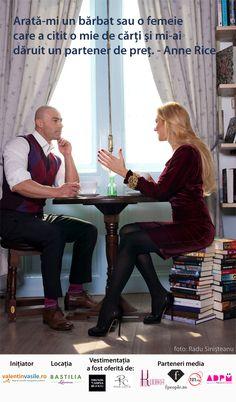 Arată-mi un bărbat sau o femeie care a citit o mie de cărţi şi mi-ai dăruit un partener de preţ. - Anne Rice