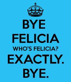 goodbye felicia meme - Google Search