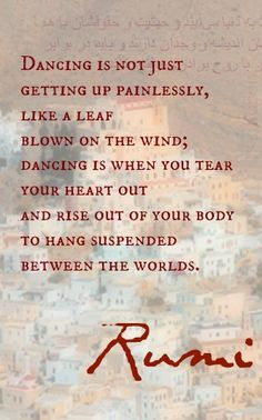 "~Spring Pirouettes~ ""‎Dancing is not just getting up painlessly, like a leaf blown on the wind; dancing is when you tear your heart out and rise out of your body to hang suspended between the worlds."" ~ Rumi"