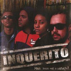 Artista: Inquérito Álbum: Mais Loco Que u Barato Lançamento: 2005 Formato: MP3 (192kbps) Full Album Download