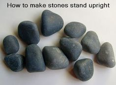 How to Make Stones Stand Upright and Expand Your Rock Painting Possibilities-Detailed instrux http://paintingrocks.blogspot.com/2013/05/how-to-make-stones-stand-upright-and.html
