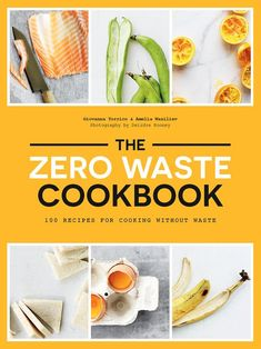 Hardie Grant Books The Zero Waste Cookbook 100 Recipes for Cooking Without Waste by Giovanna Torrico & Amelia Wasiliev - Trouva Zero Waste, Cookbook Recipes, Cooking Recipes, Healthy Recipes, Delicious Recipes, Broccoli Stems, The Husk, Infused Vodka, Recipes