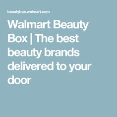 Walmart Beauty Box | The best beauty brands delivered to your door