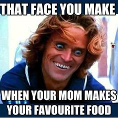Face you make when mom makes your favorite food funny memes food mom meme funny quote funny quotes humor humor quotes funny pictures