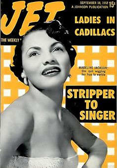 Madeline Jackson From Stripper to Singer - Jet Magazine, September 1952 Jet Magazine, Black Magazine, Life Magazine, Ebony Magazine Cover, Magazine Covers, Vintage Black Glamour, Black History Facts, My Black Is Beautiful, African American History