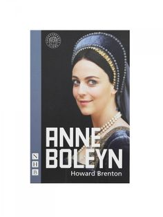 ANNE BOLEYN PLAY TEXT £8.99 One of the most famous women to be beheaded is immortalised in Howard Brenton's fresh and witty play. Complete text for the acclaimed production of Anne Boleyn by Howard Brenton which premiered at the Globe Theatre in 2010. Paperback
