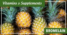 Learn more about bromelain, its benefits, uses and side effects before you consider taking this supplement.