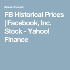 FB Historical Prices | Facebook, Inc. Stock 5/18/12 IPO $38 - $126.17 - 9/1/16 $127.10 - 9/10