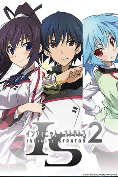 Infinite Stratos — Girls from all over the world gather at IS Academy to learn how to become IS pilots. However, since the protagonist, Orimura Ichika, can somehow pilot the IS even though he is male, he was forced to attend IS Academy as well. As the only male in this school attended by girls of all shapes and sizes from around the world, including his childhood friend and kendo buddy, Houki, tempestuous action battles and romantic encounters await him.