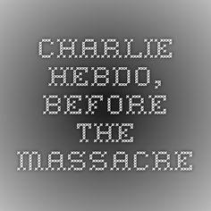 Charlie Hebdo, before the Massacre