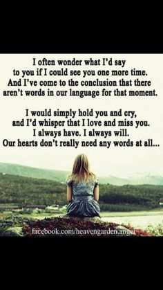 Our hearts don't really need words at all... mine is always speaking to yours and vice versa... don't you feel that? Missing My Love, Missing My Husband, Miss My Dad, I Miss You, I Love You, Missing Loved Ones, Sad Love, Love Of My Life, My Beautiful Daughter